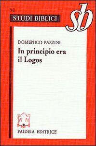 Foto Cover di In principio era il Logos. Origene e il prologo del Vangelo di Giovanni, Libro di Domenico Pazzini, edito da Paideia