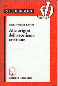 Alle origini dell'ascetismo cristiano