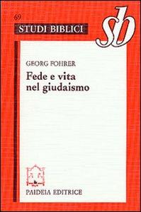 Libro Fede e vita nel giudaismo Georg Fohrer