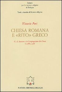 Chiesa romana e rito greco. G. A. Santoro e la Congregazione dei Greci (1566-1596)