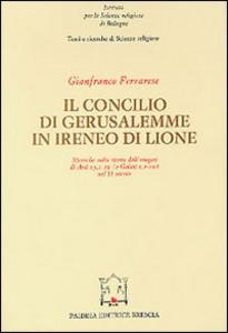 Libro Il concilio di Gerusalemme in Ireneo di Lione Gianfranco Ferrarese