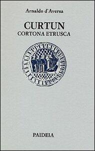 Curtun. Cortona etrusca