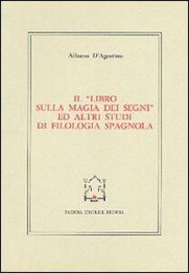 Il libro sulla magia dei segni ed altri studi di filologia spagnola