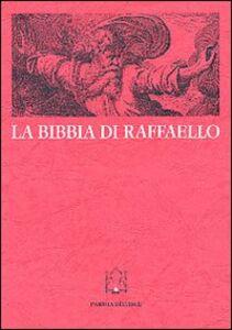 La Bibbia di Raffaello. Scienza e «Scrittura» nella stampa di riproduzione dei secoli XVI e XVII