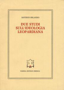 Due studi sull'ideologia leopardiana