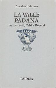 La valle Padana tra etruschi, celti e romani