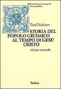 Libro Storia del popolo giudaico al tempo di Gesù Cristo (175 a. C.-135 d. C.). Vol. 2 Emil Schürer