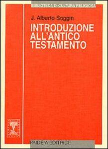Foto Cover di Introduzione all'Antico Testamento. Dalle origini alla chiusura del canone alessandrino, Libro di J. Alberto Soggin, edito da Paideia