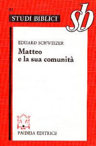 Libro Matteo e la sua comunità Eduard Schweizer