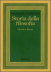 Storia della filosofia. Vol. 1: Grecia e Roma.
