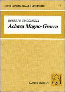 Achaea magno-graeca. Le iscrizioni arcaiche in alfabeto acheo di Magna Grecia