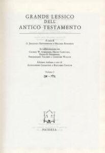 Grande lessico dell'Antico Testamento. Vol. 1: 'ab-galâ.