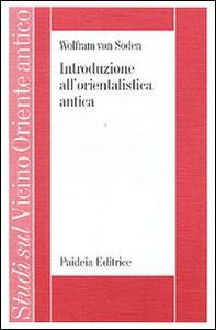 Libro Introduzione all'orientalistica antica Wolfram von Soden