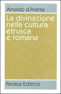 La divinazione nella cultura etrusca e romana. Antologia
