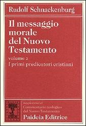Il messaggio morale del Nuovo Testamento. Vol. 2: I primi predicatori cristiani.
