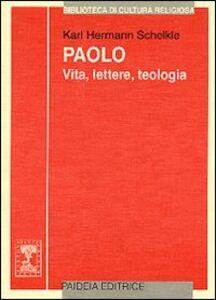 Paolo. Vita, lettere, teologia