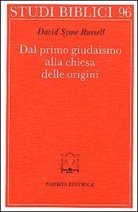 Libro Dal primo giudaismo alla Chiesa delle origini David S. Russell