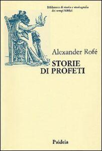 Storie di profeti. La narrativa sui profeti nella Bibbia ebraica: generi letterari e storia
