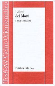 Foto Cover di Libro dei morti. I papiri torinesi di Tachered e Isiemachbit, Libro di  edito da Paideia