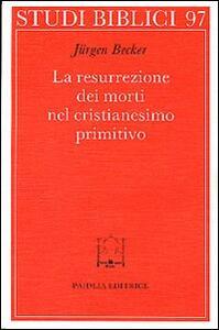 La resurrezione dei morti nel cristianesimo primitivo