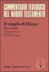 Il vangelo di Matteo. Con testo greco a fronte. Vol. 2: Commento ai capp. 14, 1-28, 20.