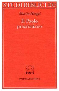 Libro Il paolo precristiano Martin Hengel