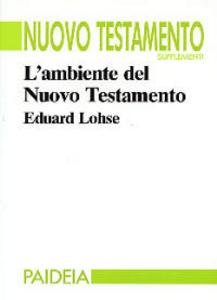 Libro L' ambiente del Nuovo Testamento Eduard Lohse