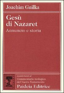 Gesù di Nazaret. Annuncio e storia