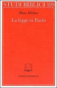 La legge in Paolo. Contributo allo sviluppo della teologia paolina