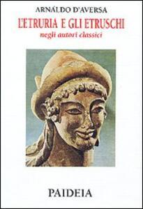 L' etruria e gli etruschi negli autori classici