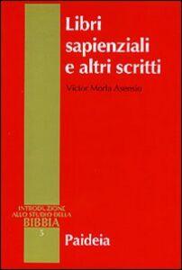 Libro Libri sapienziali e altri scritti Victor Morla Asensio