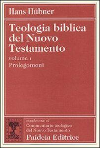 Teologia biblica del Nuovo Testamento. Vol. 1: Prolegomena.
