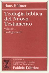 Libro Teologia biblica del Nuovo Testamento. Vol. 1: Prolegomena. Hans Hübner