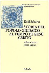 Storia del popolo giudaico al tempo di Gesù Cristo (175 a. C. -135 d. C.). Vol. 3\1