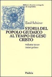 Storia del popolo giudaico al tempo di Gesù Cristo (175 a. C. -135 d. C.). Vol. 3/1