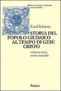 Storia del popolo giudaico al tempo di Gesù Cristo (175 a. C. -135 d. C.). Vol. 3\2