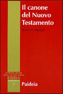 Foto Cover di Il canone del Nuovo Testamento. Origine, sviluppo e significato, Libro di Bruce M. Metzger, edito da Paideia
