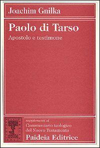 Paolo di Tarso. Apostolo e testimone