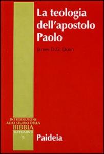 Libro La teologia dell'apostolo Paolo James D. Dunn