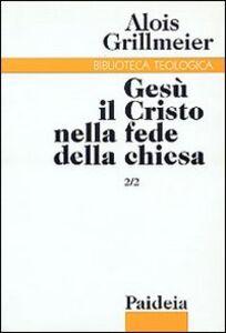 Gesù il Cristo nella fede della Chiesa. Vol. 2\2: La Chiesa di Costantinopoli nel VI secolo.