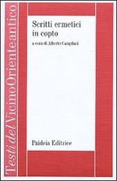 Scritti ermetici in copto. L'ogdoade e l'enneade, preghiera di ringraziamento, frammento del discorso perfetto