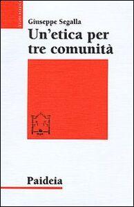 Un' etica per tre comunità. L'etica di Gesù in Matteo, Marco e Luca