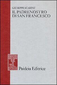 Foto Cover di Il padrenostro di san Francesco, Libro di Giuseppe Scarpat, edito da Paideia
