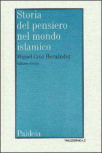 Storia del pensiero nel mondo islamico. Vol. 3: Il pensiero islamico da Ibn Haldun ai giorni nostri.