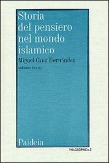 Storia del pensiero nel mondo islamico. Vol. 3: Il pensiero islamico da Ibn Haldun ai giorni nostri..pdf