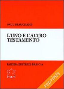 Libro L' uno e l'altro Testamento. Saggio di lettura Paul Beauchamp
