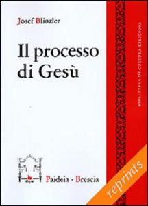 Libro Il processo di Gesù Josef Blinzler