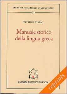 Foto Cover di Manuale storico della lingua greca-Il miceneo, Libro di Vittore Pisani,Celestina Milani, edito da Paideia