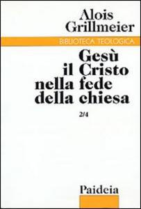 Libro Gesù il Cristo nella fede della Chiesa. Vol. 2\4: La Chiesa di Alessandria, la Nubia e l'Etiopia dopo il 451. Alois Grillmeier