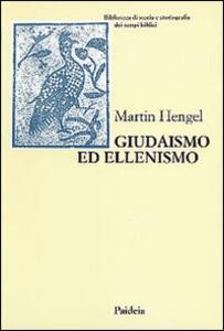 Giudaismo ed ellenismo. Studi sul loro incontro, con particolare riguardo per la Palestina fino alla metà del II secolo a. C.